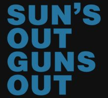 Sun's Out Guns Out by CarbonClothing