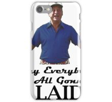 "Caddyshack - Rodney Dangerfield Al Czervik ""Laid"" iPhone Case/Skin"