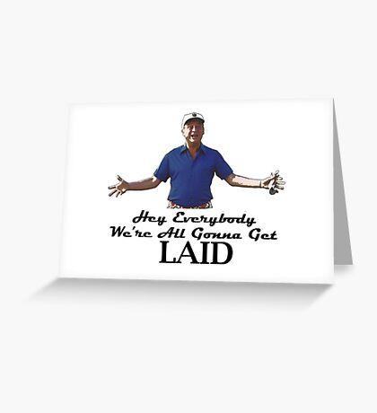 "Caddyshack - Rodney Dangerfield Al Czervik ""Laid"" Greeting Card"
