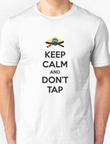 Keep Calm and Don't Tap T-Shirt