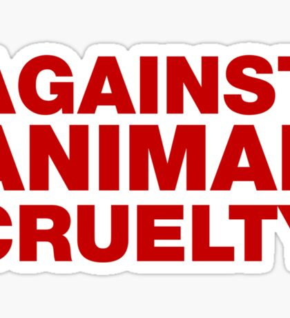 Against Animal Cruelty Sticker
