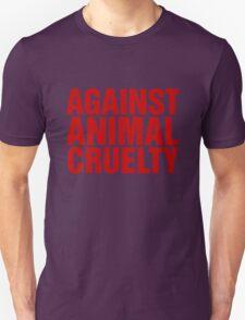 Against Animal Cruelty Unisex T-Shirt