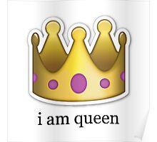 I am queen emoji Poster