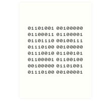 Binary... i can't read it! Art Print