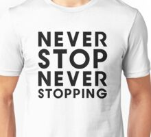 Popstar - Never Stop Never Stopping Type Tee Unisex T-Shirt