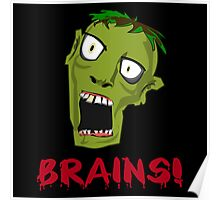 Crazy Green Zombie Needs Brains Poster