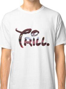 Trill Lips Classic T-Shirt