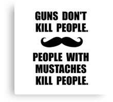 People Mustaches Kill Canvas Print