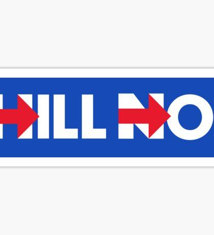 Hill No! Sticker