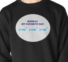 Monday. My favorite day Pullover