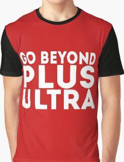 Go beyond! PLUS ULTRA!! Graphic T-Shirt