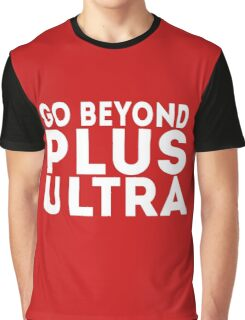 Go beyond! PLUS ULTRA!! Graphic T-Shirt