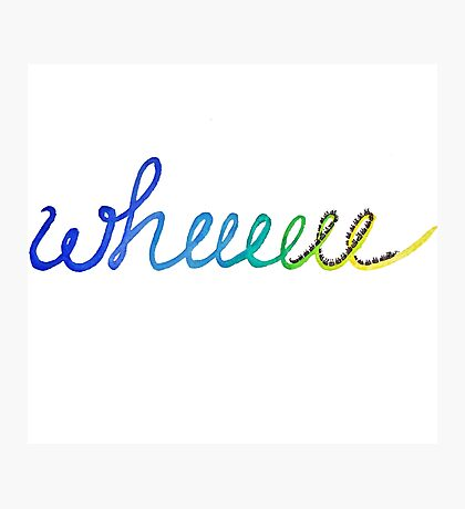 Wheeee! Fun watercolor lettering  Photographic Print