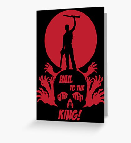 Hail to the King Greeting Card