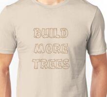 Build More Trees (font 2) Unisex T-Shirt