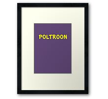 Poltroon Framed Print