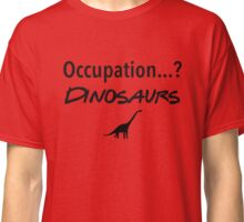 Friends - Occupation? Dinosaurs Classic T-Shirt