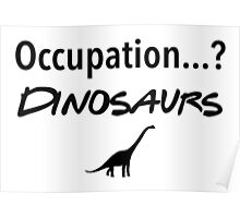 Friends - Occupation? Dinosaurs Poster