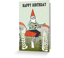 Happy Birthday - Gnome Plays Guitar Greeting Card