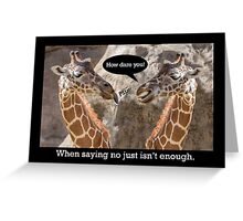 Nasty Giraffes Insult Each Other Greeting Card