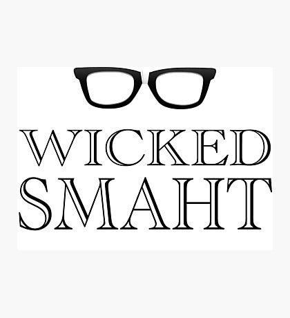 Wicked Smarht(Smart) Boston Humor Photographic Print