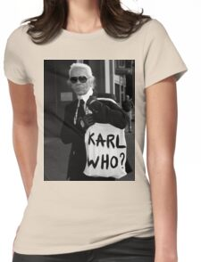 karl lagerfeld; karl who? Womens Fitted T-Shirt