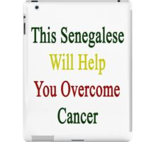 This Senegalese Will Help You Overcome Cancer  iPad Case/Skin