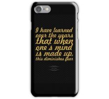 I have learned... Inspirational Quote iPhone Case/Skin