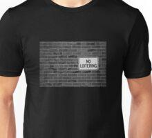 No Loitering Unisex T-Shirt