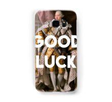 Good luck King George III inspired by Hamilton Samsung Galaxy Case/Skin