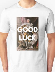 Good luck King George III inspired by Hamilton Unisex T-Shirt