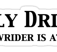 Daily driver sticker; my lowrider is at home Sticker
