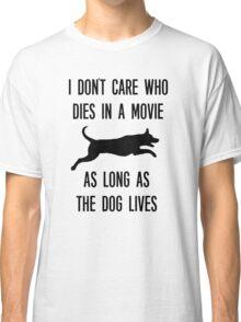 Funny As Long As The Dog Lives Shirt Classic T-Shirt