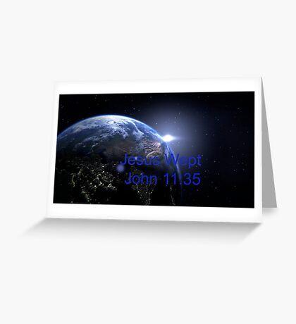Jesus Wept ~ John 11:35 Greeting Card