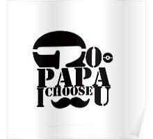 Papa - I always choose you Poster
