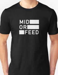 Mid Or Feed Unisex T-Shirt