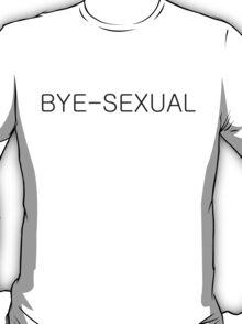 BYE-SEXUAL T-Shirt