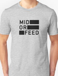 Mid Or Feed T-Shirt