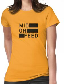 Mid Or Feed Womens Fitted T-Shirt