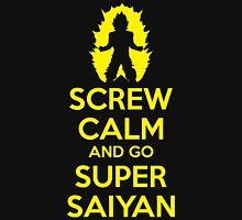 Screw Calm And Go Super Saiyan Unisex T-Shirt