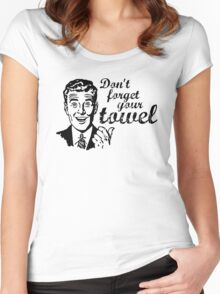 Don't forget your towel! Women's Fitted Scoop T-Shirt