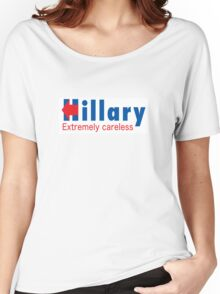 Hillary Extremely Careless Women's Relaxed Fit T-Shirt