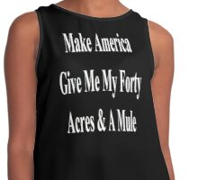 Make America Give Me My Forty Acres & A Mule (White) Contrast Tank