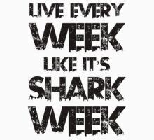 Live Every Week Like it's Shark Week by 2E1K