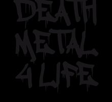 Death Metal 4 Life by Style-O-Mat