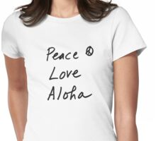 Peace Love Aloha Womens Fitted T-Shirt