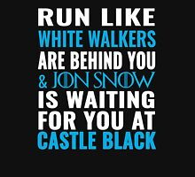 Run Like White Walkers Are Behind You Shirt Unisex T-Shirt