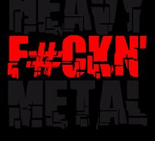 Cool Heavy Fuckin Metal Design by Style-O-Mat