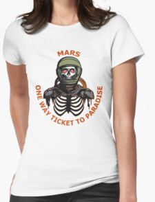 Mars 2030 - One Way Ticket To Paradise Womens Fitted T-Shirt