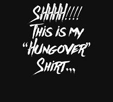 Hungover Shirt Unisex T-Shirt